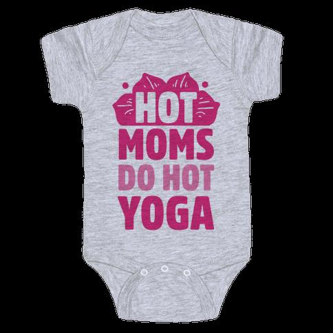 Hot Moms Do Hot Yoga Baby Onesy