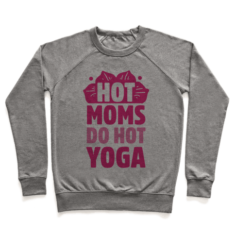 Hot Moms Do Hot Yoga Pullover