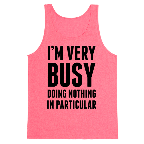 I'm Very Busy Tank Top