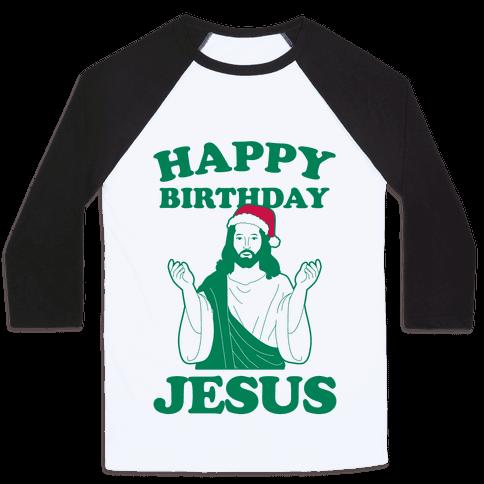 Happy Birthday Jesus! (christmas) Baseball Tee