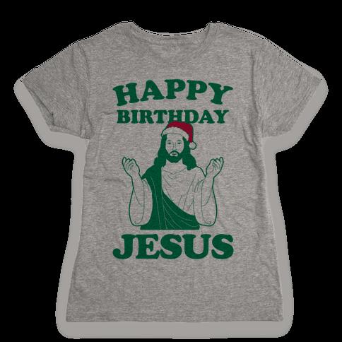 Happy Birthday Jesus! (christmas) Womens T-Shirt