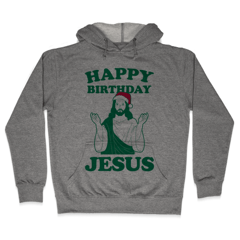 Happy Birthday Jesus! (christmas) Hooded Sweatshirt
