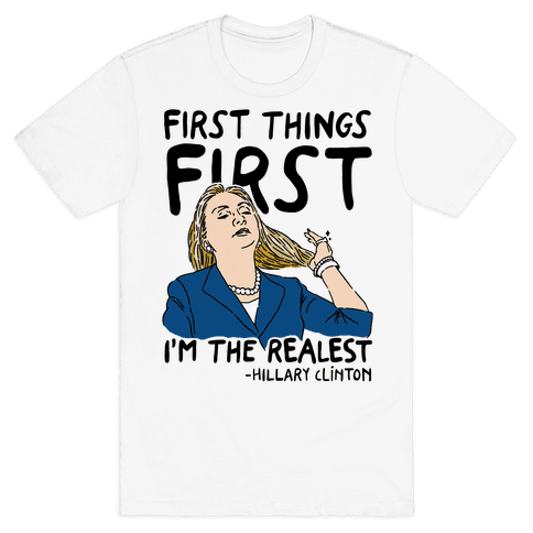 First Things First I'm The Realest Mens T-Shirt
