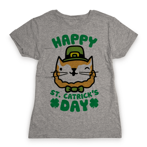 Happy St. Catrick's Day Womens T-Shirt