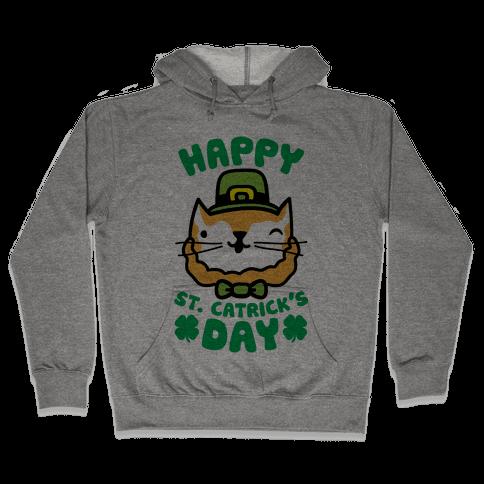 Happy St. Catrick's Day Hooded Sweatshirt