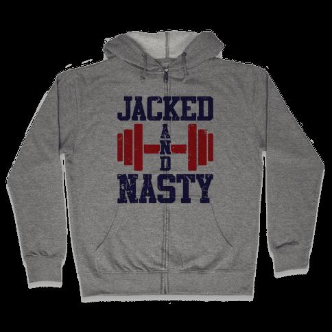 Jacked And Nasty Zip Hoodie