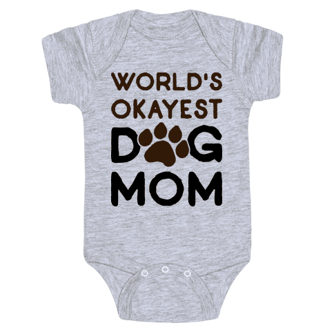 World's Okayest Dog Mom Baby Onesy