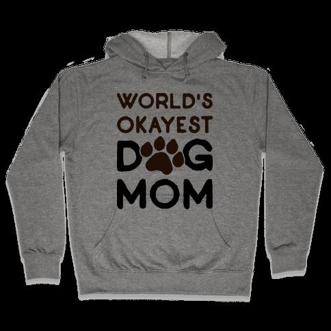 World's Okayest Dog Mom Hooded Sweatshirt
