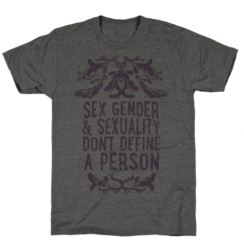 Sex Gender And Sexuality Don't Define A Person Mens T-Shirt