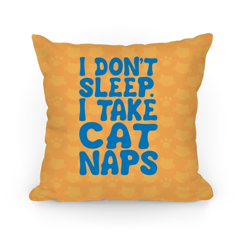 I Take Cat Naps Pillow