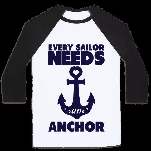 Every Sailor Needs an Anchor Baseball Tee