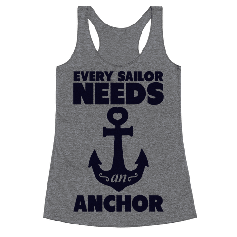 Every Sailor Needs an Anchor Racerback Tank Top