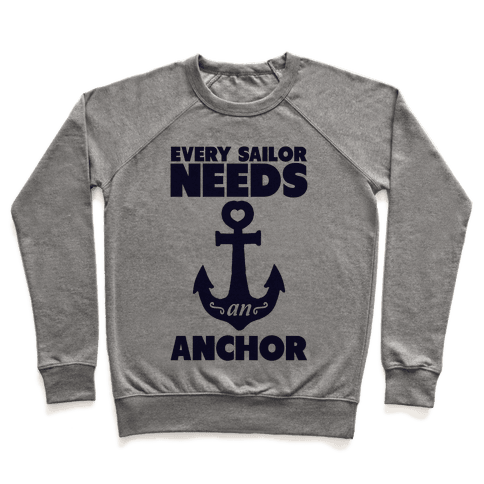 Every Sailor Needs an Anchor Pullover