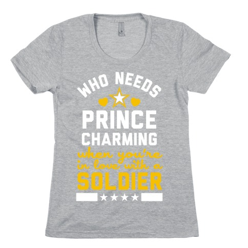 dc0de0e9 Who Needs Prince Charming? (Army) T-Shirt | LookHUMAN