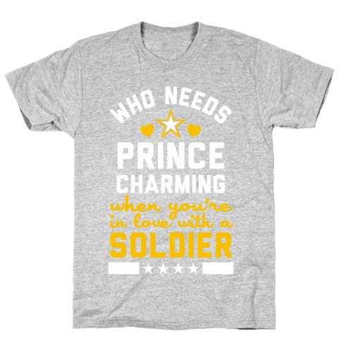 Who Needs Prince Charming? (Army) Mens T-Shirt