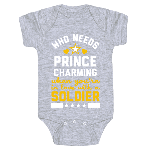 Who Needs Prince Charming? (Army) Baby Onesy