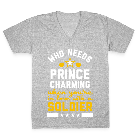 Who Needs Prince Charming? (Army) V-Neck Tee Shirt