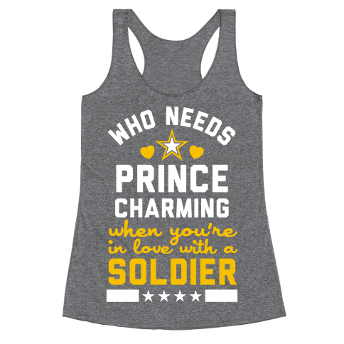 Who Needs Prince Charming? (Army) Racerback Tank Top