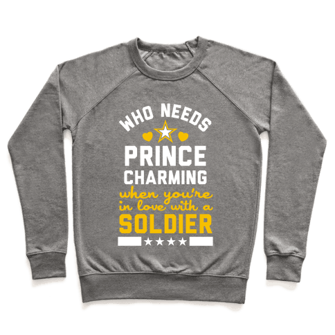 Who Needs Prince Charming? (Army) Pullover