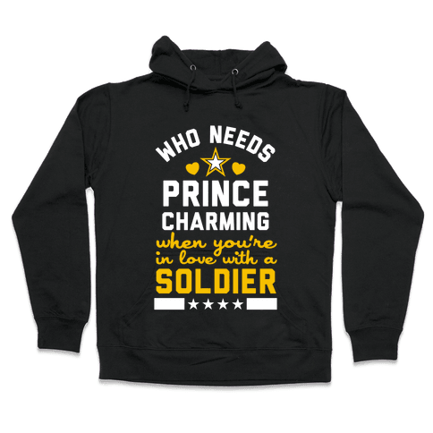 Who Needs Prince Charming? (Army) Hooded Sweatshirt