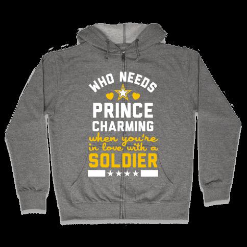 Who Needs Prince Charming? (Army) Zip Hoodie