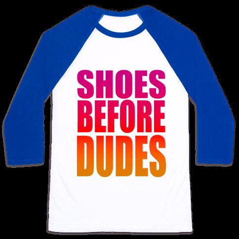 Shoes Before Dudes Baseball Tee