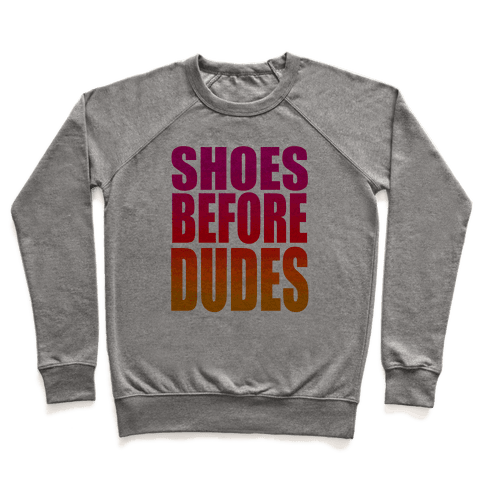 Shoes Before Dudes Pullover