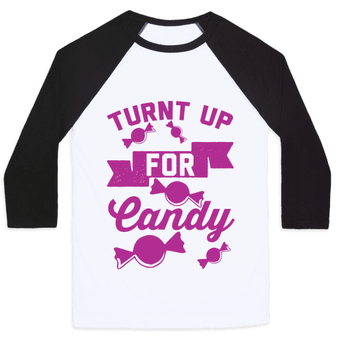 Turnt Up For Candy Baseball Tee