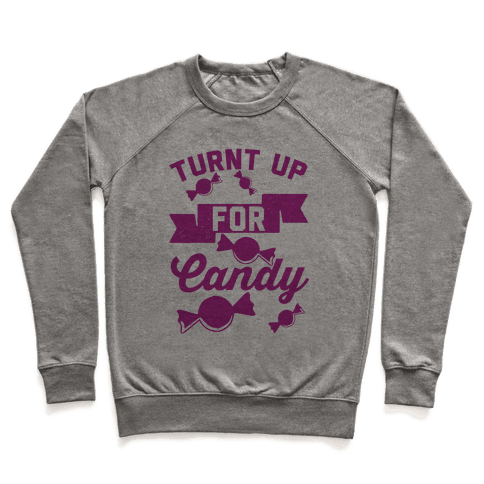 Turnt Up For Candy Pullover