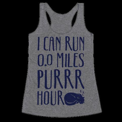 I Can Run 0.0 Miles Purr Hour Racerback Tank Top