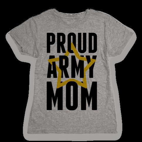 Proud Army Mom Womens T-Shirt