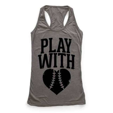 Play With Heart (Baseball) Racerback Tank Top