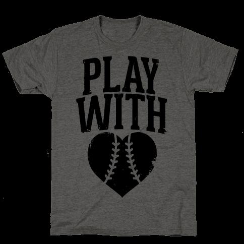 Play With Heart (Baseball) Mens T-Shirt