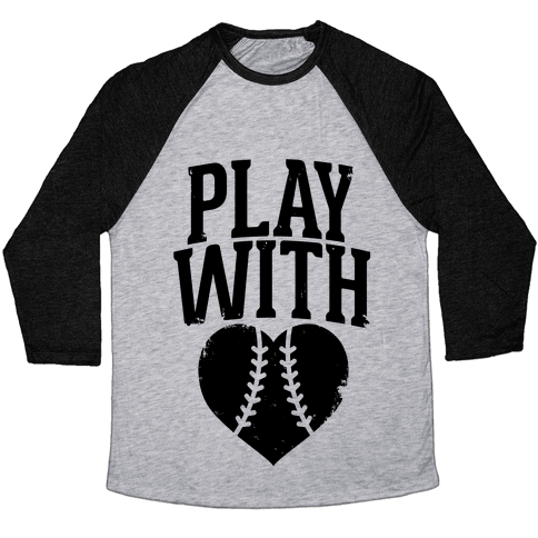 Play With Heart (Baseball) Baseball Tee