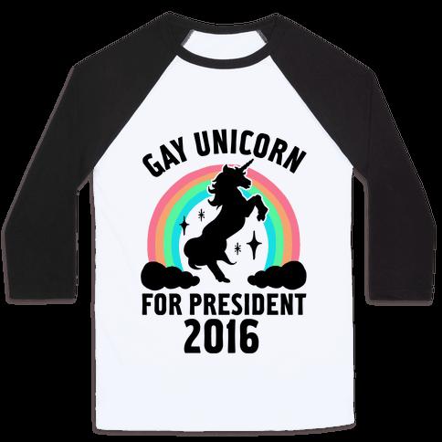 Gay Unicorn For President 2016 Baseball Tee