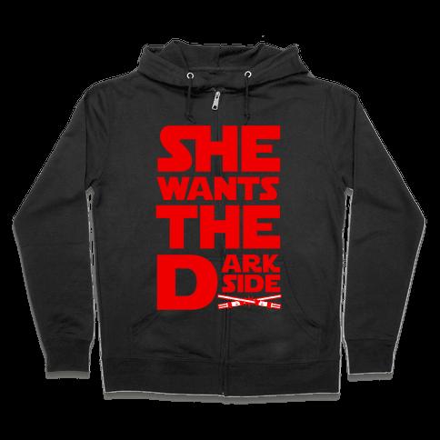 She Wants the Dark Side Zip Hoodie