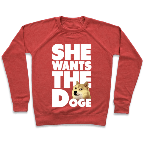 She Wants the Doge Pullover