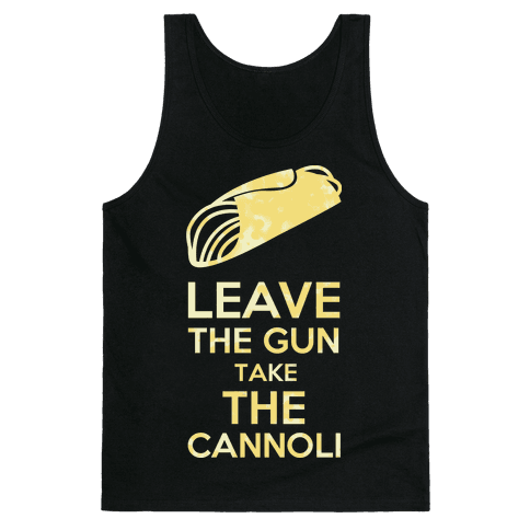 Leave the Gun Tank Top