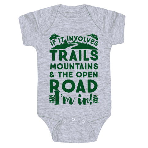 If It Involves Trails, Mountains, and the Open Road, I'M IN! Baby Onesy
