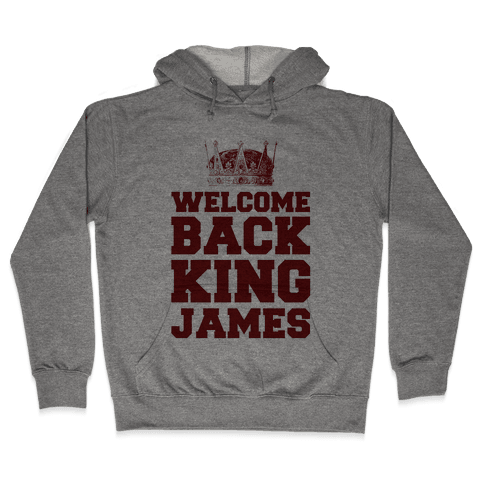 Welcome Back King James Hooded Sweatshirt
