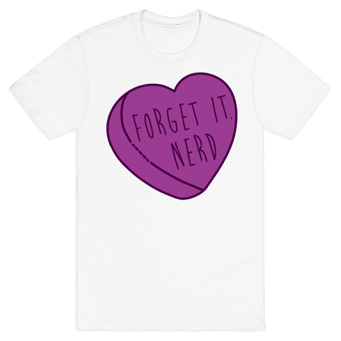 Forget It, Nerd Mens T-Shirt