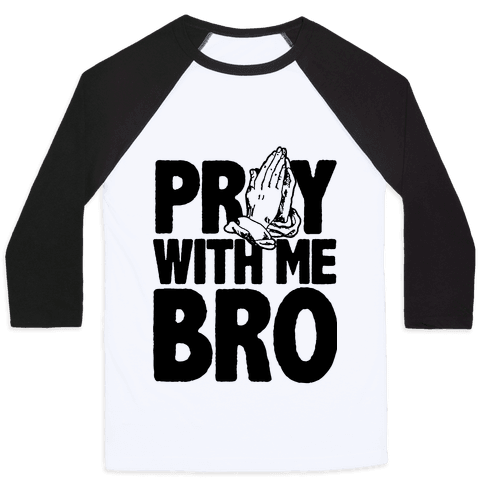 Pray With Me Bro Baseball Tee