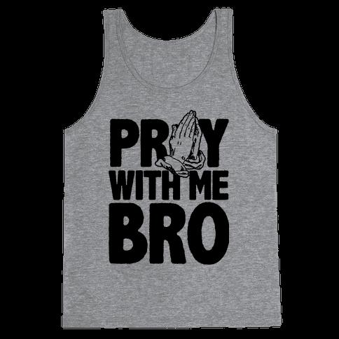 Pray With Me Bro Tank Top