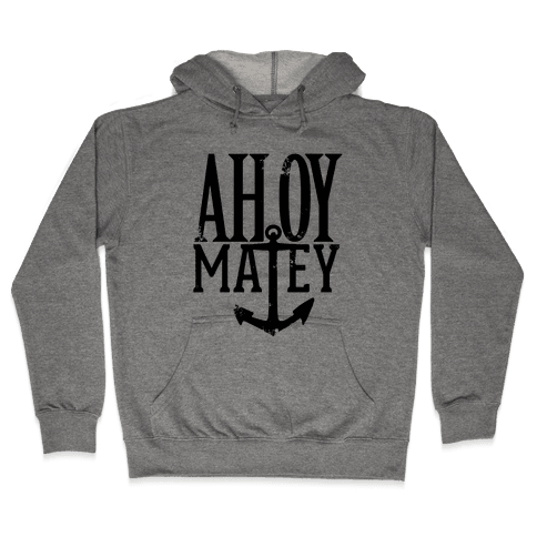 Ahoy Matey Hooded Sweatshirt