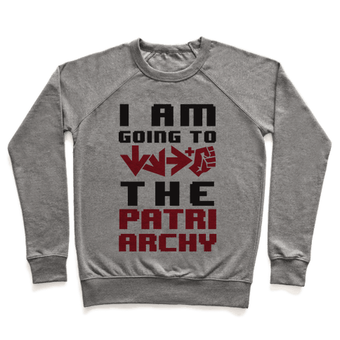 I Am Going To Hadouken The Patriarchy Pullover