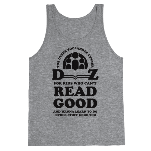 Center For Kids Who Can't Read Good  Tank Top