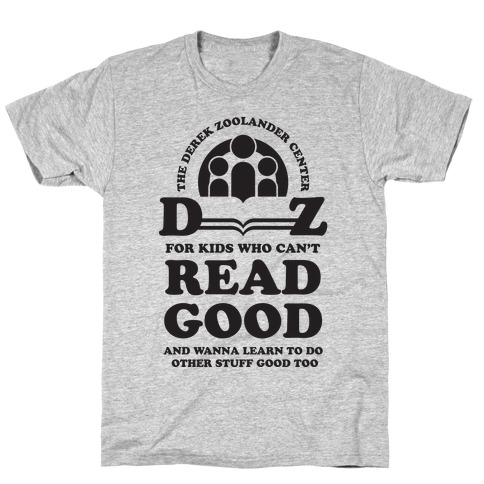 Center For Kids Who Can't Read Good T-Shirt