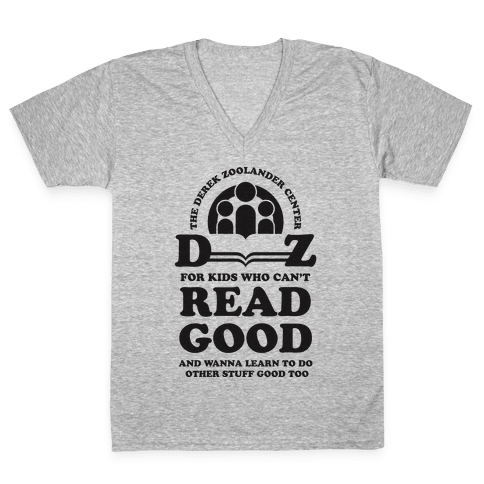 Center For Kids Who Can't Read Good  V-Neck Tee Shirt