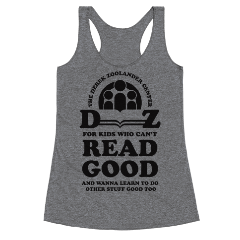 Center For Kids Who Can't Read Good  Racerback Tank Top