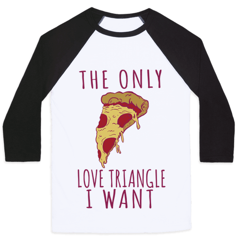 The Only Love Triangle I Want Baseball Tee